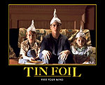 I know its just me being paranoid...but...-tin-foil-hat.jpg